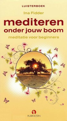 Ina Fidder Mediteren onder jouw boom - Meditatie voor beginners