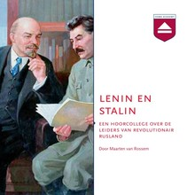 Maarten van Rossem Lenin en Stalin - Een hoorcollege over de leiders van revolutionair Rusland