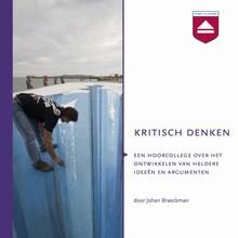 Johan Braeckman Kritisch denken - Hoorcollege over het ontwikkelen van heldere ideeën en argumenten