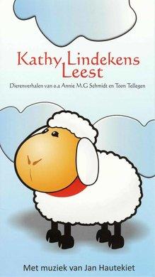 Annie M.G. Schmidt Kathy Lindekens Leest dierenverhalen - van o.a. Annie M.G. Schmidt en Toon Tellegen. Met muziek van Jan Hautekiet