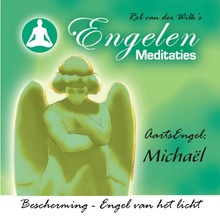 Rob van der Wilk Aartsengel Michaël - Rob van der Wilks Engelenmeditaties