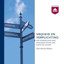 Herman Philipse Vrijheid en verplichting - Een hoorcollege over grote denkers over de wijsgerige ethiek
