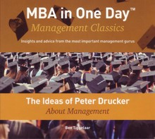 Ben Tiggelaar The Ideas of Peter Drucker About Management - MBA in One Day - Management Classics