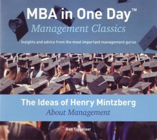 Ben Tiggelaar The Ideas of Henry Mintzberg About Management - MBA in One Day - Management Classics