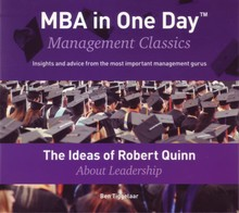 Ben Tiggelaar The Ideas of Robert Quinn About Leadership - MBA in One Day - Management Classics