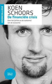 Koen Schoors De financiële crisis - Over het failliet en de toekomst van de economie