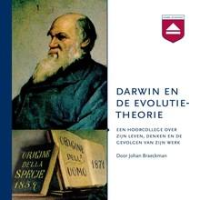 Johan Braeckman Darwin en de evolutietheorie - Een hoorcollege over zijn leven, denken en de gevolgen van zijn werk
