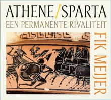 Fik Meijer Athene / Sparta - Een permanente rivaliteit