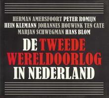 Herman Amersfoort De Tweede Wereldoorlog in Nederland
