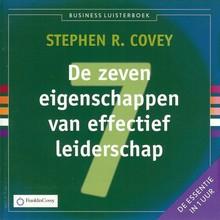 Stephen R. Covey De zeven eigenschappen van effectief leiderschap - De essentie in 1 uur