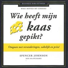 Spencer Johnson Wie heeft mijn kaas gepikt? - Who moved my cheese - Omgaan met veranderingen, zakelijk en privé