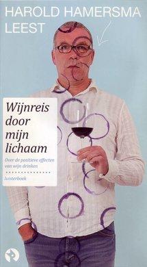 Harold Hamersma Wijnreis door mijn lichaam - Over de positieve effecten van wijn drinken