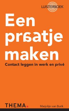 Marjolijn van Burik Een praatje maken - Contact leggen in werk en privé