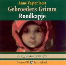Gebroeders Grimm Roodkapje - en vijf andere sprookjes