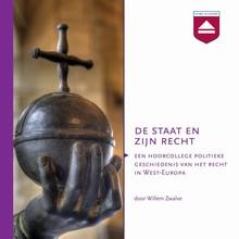 Willem Zwalve De Staat en zijn Recht - Een hoorcollege politieke geschiedenis van het recht in West-Europa