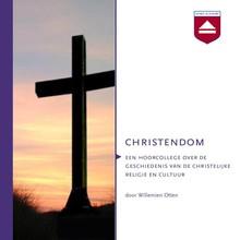 Willemien Otten Christendom - Een hoorcollege over de geschiedenis van de christelijke religie en cultuur