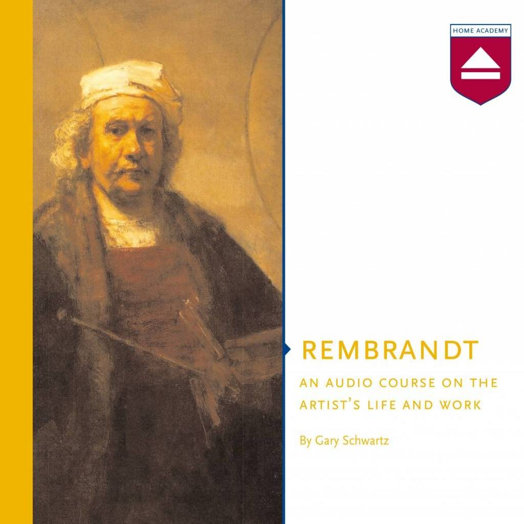 AUDIO: Lives of the Artists – Three Biographies of Rembrandt