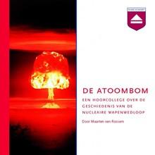 Maarten van Rossem De atoombom - Een hoorcollege over de geschiedenis van de nucleaire wapenwedloop