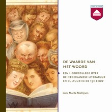 Marita Mathijsen De waarde van het woord - Hoorcollege over de Nederlandse literatuur en cultuur in de 19e eeuw