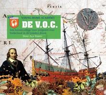 Aya Peters De V.O.C. - Een luistercollege voor jongeren over Nederland in de Gouden Eeuw