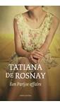 Tatiana de Rosnay Een Parijse affaire