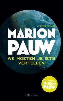 Marion Pauw We moeten je iets vertellen - Literaire thriller