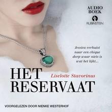 Liselotte Stavorinus Het reservaat - Jessica verhuist naar een chique dorp waar niets is wat het lijkt...
