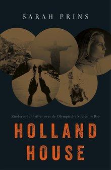 Sarah Prins Holland House - Zinderende thriller over de Olympische Spelen in Rio