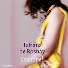 Tatiana de Rosnay Overspel - Spannende roman over hartstocht en ontrouw in Parijs