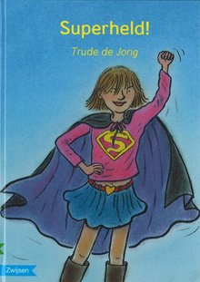 Trude de Jong Superheld!