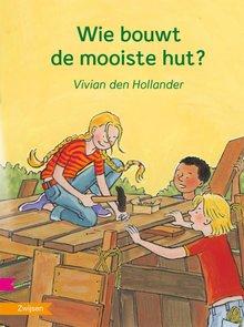 Vivian den Hollander Wie bouwt de mooiste hut?