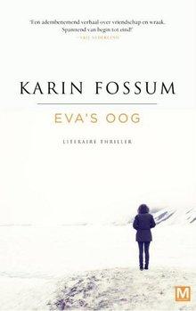 Karin Fossum Eva's oog - Literaire thriller