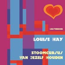 Louise Hay Stoomcursus van jezelf houden
