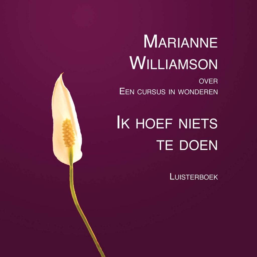 Citaten Uit Een Cursus In Wonderen : Ik hoef niets te doen luisterboek van marianne williamson