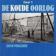 Jacco Pekelder De Koude Oorlog - deel 1: Het ontstaan van de Koude Oorlog
