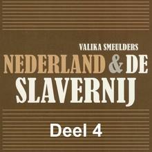 Valika Smeulders Nederland & de slavernij - deel 4: Emancipatie, en toen