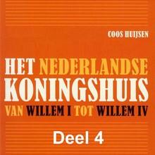 Coos Huijsen Het Nederlandse koningshuis - deel 4: Emma & Wilhelmina - Van Willem I tot Willem IV