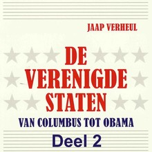 Jaap Verheul De Verenigde Staten - deel 2 - Van Columbus tot Obama