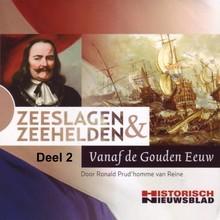 Ronald Prud'homme van Reine Zeeslagen & zeehelden - deel 2 - Vanaf de Gouden Eeuw