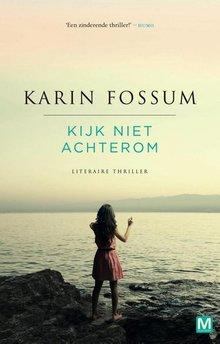 Karin Fossum Kijk niet achterom - Literaire thriller