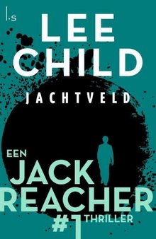Lee Child Jachtveld - Een Jack Reacher thriller #1