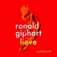 Ronald Giphart Lieve