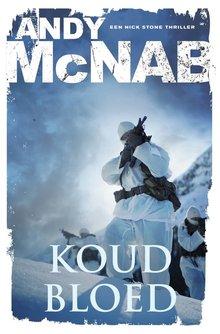 Andy McNab Koud bloed - Een Nick Stone-thriller
