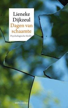 Lieneke Dijkzeul Dagen van schaamte - Psychologische thriller