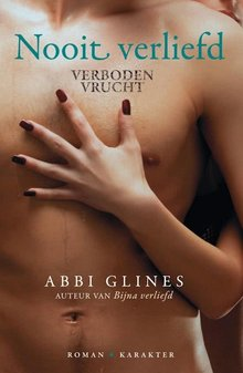 Abbi Glines Nooit verliefd - Verboden vrucht