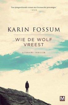 Karin Fossum Wie de wolf vreest - Literaire thriller