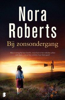 Nora Roberts Bij zonsondergang - Alice is terug bij haar familie, maar kan ze het verleden achter zich laten - en zal het verleden haar laten gaan?