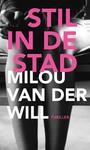 Milou van der Will Stil in de stad