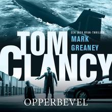 Mark Greaney Tom Clancy Opperbevel - Een Jack Ryan-thriller