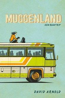 David Arnold Muggenland - Een roadtrip
